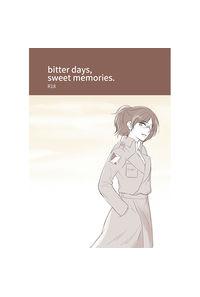 bitter days, sweet memories.
