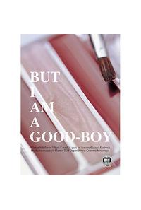 BUT I AM A GOOD-BOY