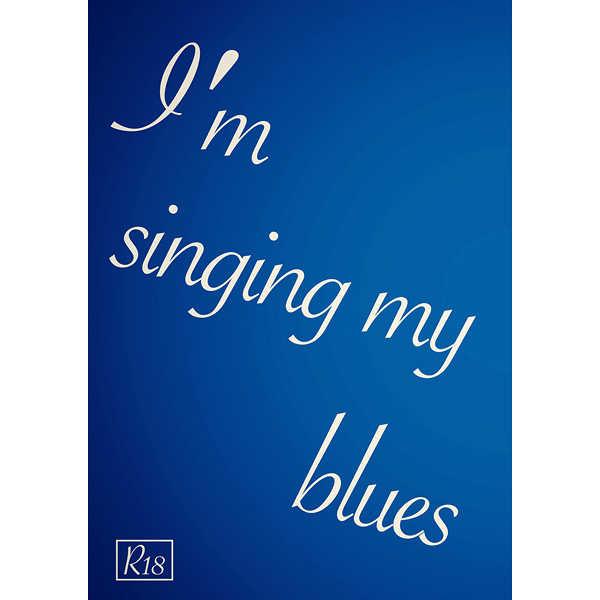 I′m singing my blues