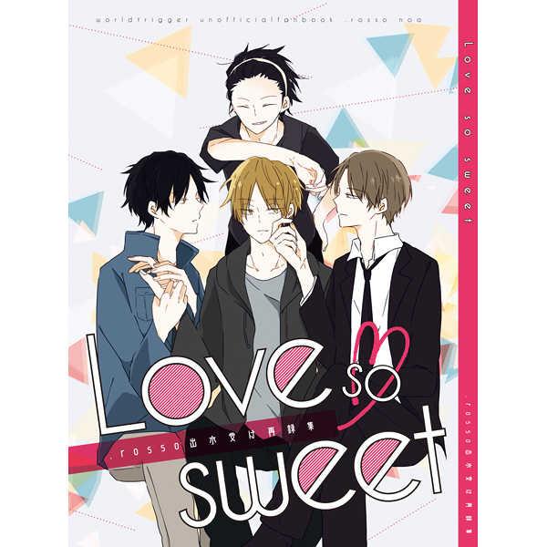 Love so sweet [.rosso(Noa)] ワールドトリガー