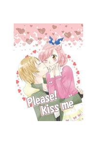 Please! kiss me