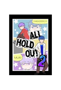 ALL HOLD OUT2