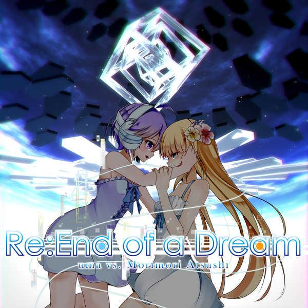 Re:End of a Dream [Astral Sky vs. 非可逆リズム(uma)] オリジナル