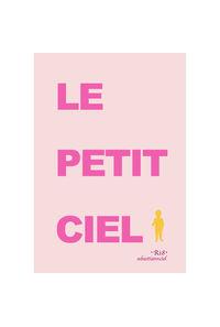 LE PETIT CIEL