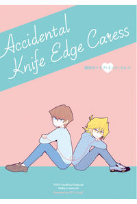Accidental Knife Edge Caress