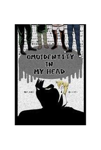 OMOIDENTITY IN MY HEAD