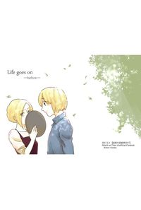 Life goes on -befor-