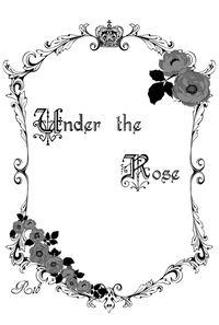 Under the Rose総集編