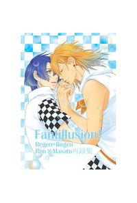 Fantillusion! Regen+Bogen Ren×masato再録集