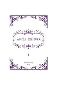 ADOLF・BELIEVER【前編】