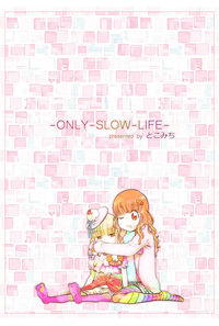 -ONLY-SLOW-LIFE-