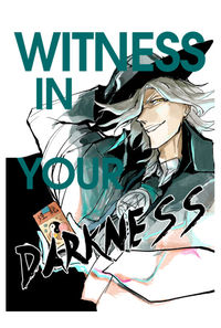 WITNESS IN YOUR DARKNESS