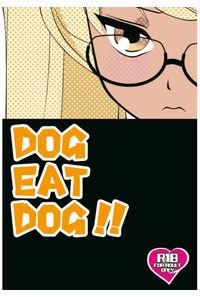 DOG EAT DOG!!