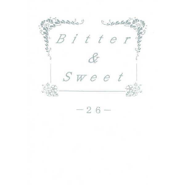 Bitter & Sweet 26