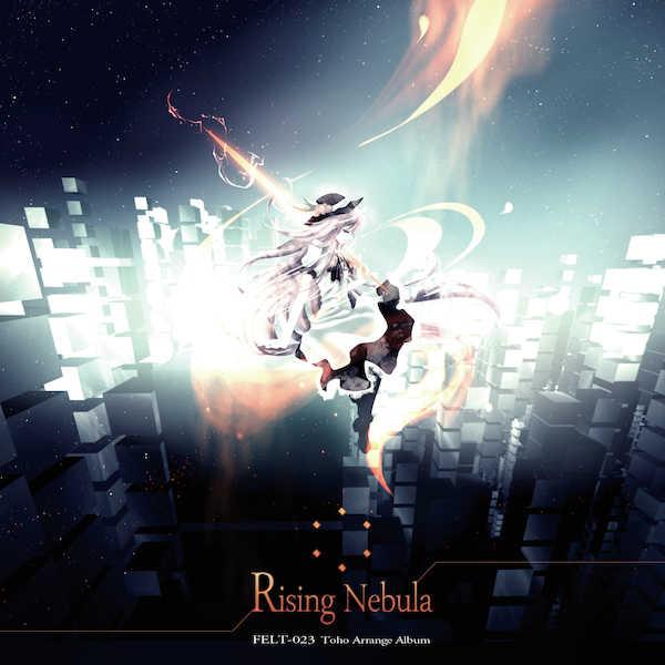 Rising Nebula [FELT(NAGI☆)] 東方Project