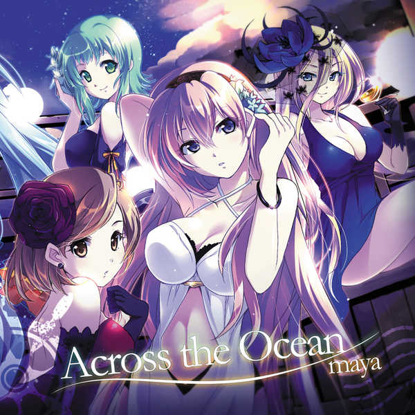 Across the Ocean [asanagi(maya)] VOCALOID