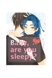 Baby,are you sleepy?