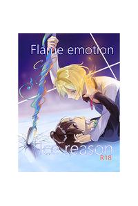 Flame emotion Ice reason