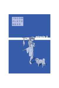 INCOMPLETENESS miracle 2