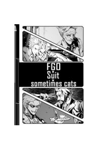 FGO×Suit×sometime cats