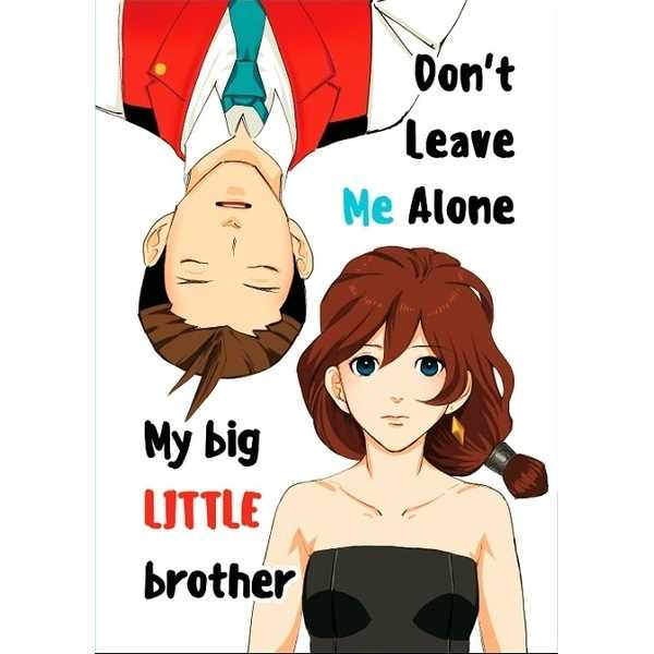 Don't leave me alone,my big LITTLE brother