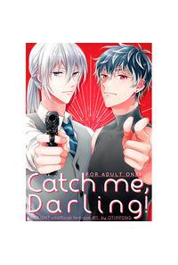 Catch me Darling!