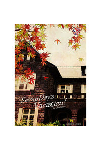 Seven days Vacation!~in Autumn~