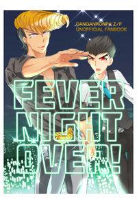 FEVER NIGHT OVER!