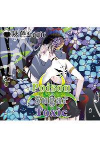 Poison × Sugar × Toxic