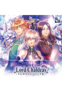 Lord Chaldeas - FGOイメージソング集 -