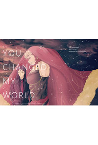 YOU CHANGED MY WORLD