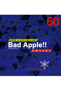 Bad Apple!! feat. nomico 10th Anniversary PHASE2