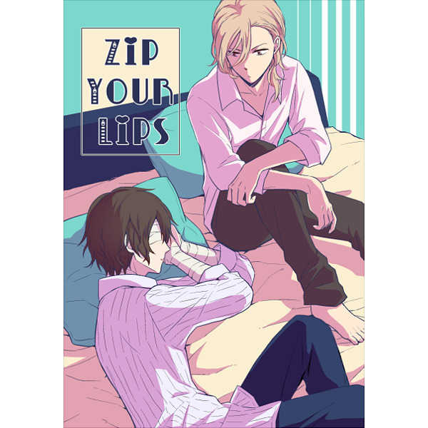 ZIP YOUR LIPS [camonasu(mit)] 文豪ストレイドッグス