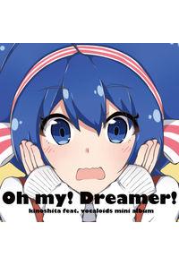 Oh my! Dreamer!