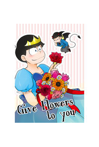 Give Flowers to you