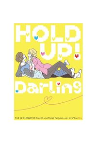 HOLD UP! Darling