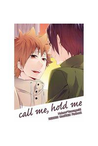 call me, hold me