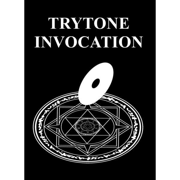 TRYTONE INVOCATION