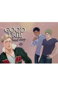 GOOD TRIP, BAD BOY