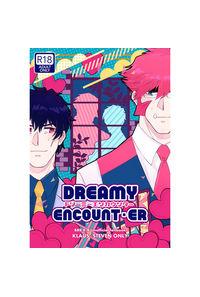 DREAMY ENCOUNT・ER