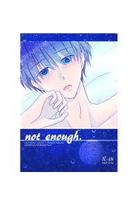 not enough.