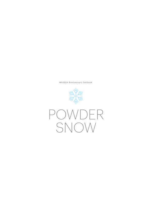 POWDER SNOW -WA20th Anniversary fanbook-
