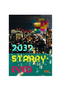 2032:STARRY-EYED