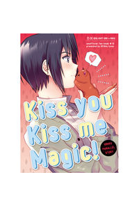 Kiss you Kiss me Magic!