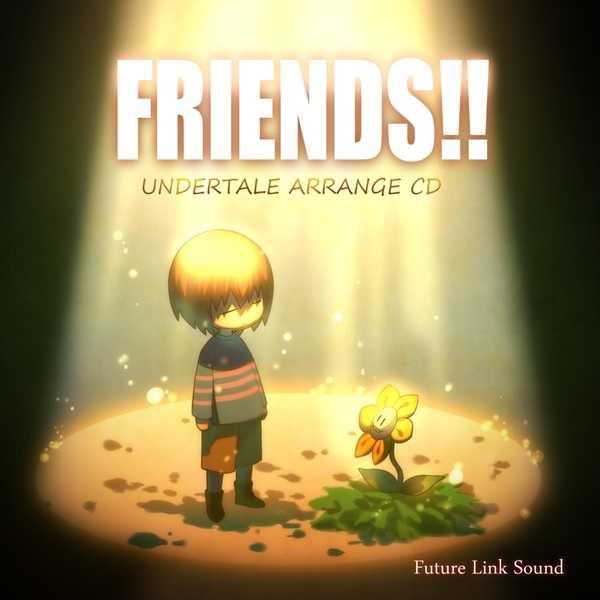 UNDERTALE ARRANGE CD「FRIENDS!!」
