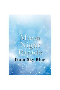 Moon Night Parade from Sky Blue
