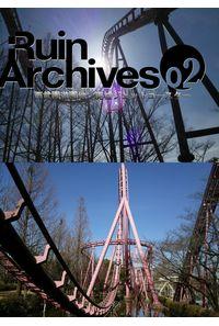 Ruin Archives 02 西武園遊園地 廃墟ジェットコースター