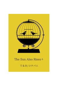 The Sun Also Rises+