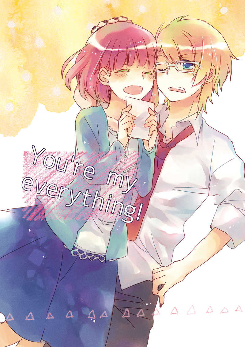 You're my everything!