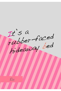 It's a rubber-faced hideaway bed